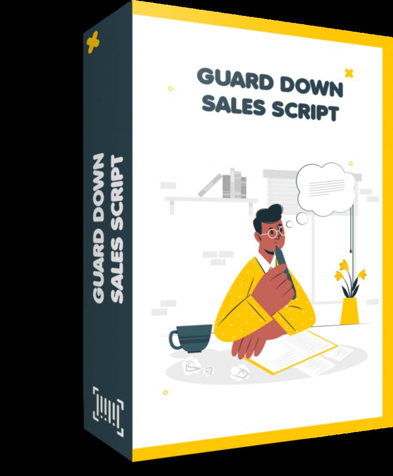 Guard Down Sales Script
